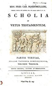 Ern. Frid. Car. Rosenmülleri Scholia in Vetus Testamentum: Part 3, Volume 3