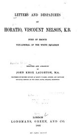 Letters and Despatches of Horatio, Viscount Nelson: Duke of Bronte, Vice Admiral of the White Squadron
