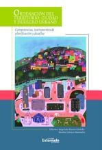 Ordenaci  n del territorio  ciudad y derecho urbano   competencias  instrumentos de planificaci  n y desaf  os PDF