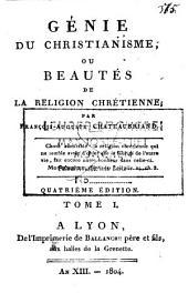 Génie du christianisme, ou beautés de la religion chrétienne: Volume1