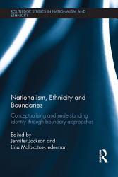 Nationalism  Ethnicity and Boundaries PDF