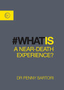 What is A Near-Death Experience?