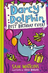 Darcy Dolphin And The Best Birthday Ever  Book PDF
