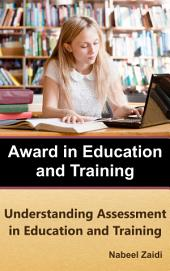 Award in Education and Training: Understanding Assessment in Education and Training