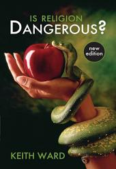 Is Religion Dangerous?: New Edition