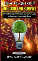 How to Get Off The Grid and Survive