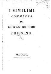 """Cωmεdia del Trissino intitolata """"I Simillimi."""" In verse"""