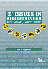 E Issues in Agribusiness: The What, Why and How