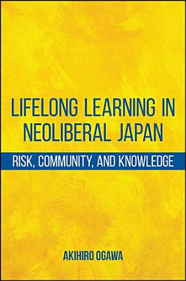 Lifelong Learning in Neoliberal Japan PDF