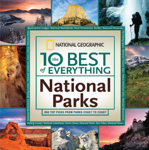 The 10 Best of Everything National Parks