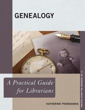 Genealogy: A Practical Guide for Librarians