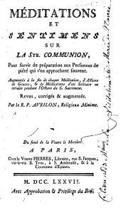 Méditations et sentimens sur la Sainte Communion, pour servir de préparation aux personnes de piété qui s'en approchent souvent...