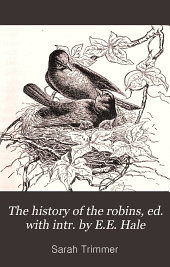The history of the robins, ed. with intr. by E.E. Hale