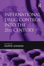 International Drug Control into the 21st Century PDF