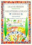 Diane Seed s Mediterranean Dishes