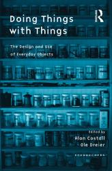 Doing Things With Things Book PDF