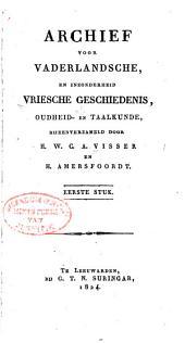 Archief voor vaderlandsche: en inzonderheid vriesche geschiedenis,oudheid- en taalkunde