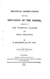 Practical Observations Upon the Education of the People, Addressed to the Working Classes and Their Employers