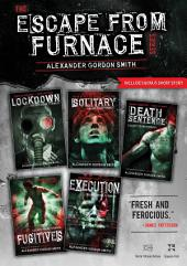 The Escape from Furnace Series: Lockdown, Solitary, Death Sentence, Fugitives, Execution