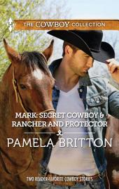 Mark: Secret Cowboy & Rancher and Protector