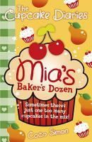 The Cupcake Diaries  Mia s Baker s Dozen PDF