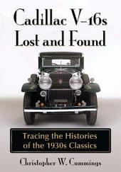 Cadillac V-16s Lost and Found: Tracing the Histories of the 1930s Classics