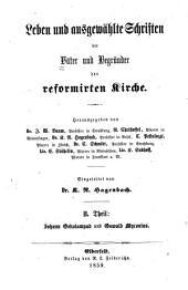 Johann Oekolampad und Oswald Myconius, die Reformatoren Basels: Leben und ausgewählte Schriften