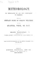 Meteorology; its importance to all men, especially to farmers. Containing certain signs of coming weather, etc