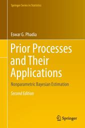 Prior Processes and Their Applications: Nonparametric Bayesian Estimation, Edition 2