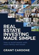 How to Create Wealth Investing in Real Estate Book