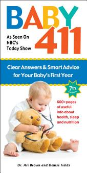 Baby 411 7th edition: America's Most Trusted Baby Book: Clear Answers & Smart Advice For Your Baby's First Year