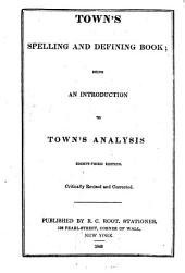 Town's Spelling and Defining Book: Being an Introduction to Town's Analysis