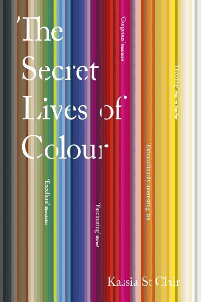 Download The Secret Lives of Colour Book