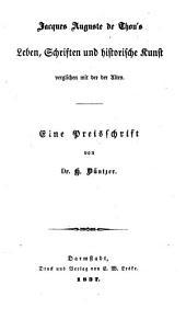 Jacques Auguste de Thou's Leben, Schriften und historische Kunst verglichen mit der der Alten: eine Preisschrift