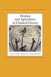 Warfare And Agriculture In Classical Greece Revised Edition Book PDF