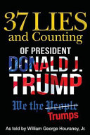 37 Lies and Counting of President Donald J  Trump