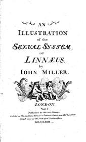 An Illustration of the Sexual System, Of Linnaeus: Volume 1