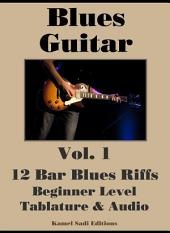 Blues Guitar Vol. 1: 12 Bar Blues Riffs