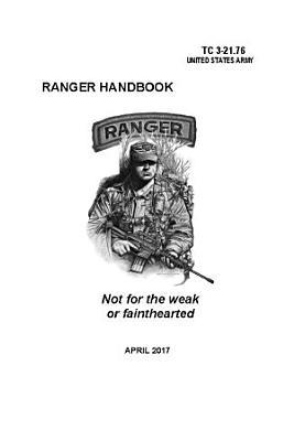Ranger Handbook  TC 3 21 76  April 2017 Edition