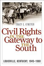 Civil Rights in the Gateway to the South PDF