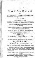 A Catalogue of Books  Prints  and Books of Prints  for 1792  Consisting of a Great Variety of Curious Articles  Selected from the Valuable Libraries which Have Been Sold During the Last Winter  Consisting of Antient MSS  and Missals      The Books are Now Selling  for Ready Money Only      by John Simco      PDF