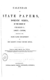 Calendar of State Papers, Domestic Series, of the Reign of Charles I: Volume 2