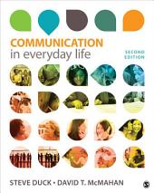 Communication in Everyday Life: A Survey of Communication, Edition 2