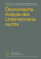 Ökonomische Analyse des Unternehmensrechts: Beiträge zum 3. Travemünder Symposium zur ökonomischen Analyse des Rechts