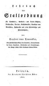 Handbuch der niedern und höhern Reitkunst: Lehrbuch der Stallordnung, Band 1