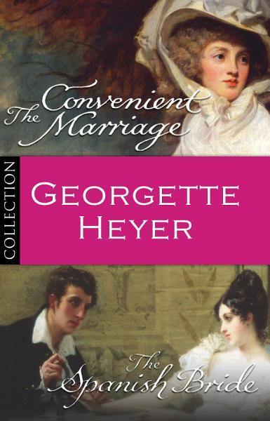 Georgette Heyer Bundle  The Convenient Marriage The Spanish Bride