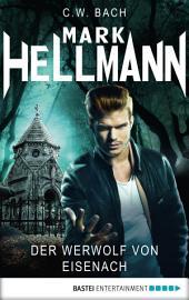Mark Hellmann 07: Der Werwolf von Eisenach