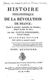 Histoire philosophique de la Révolution de France: depuis la première Assemblée des notables juslqu'à la paix de 1801, Volume 4