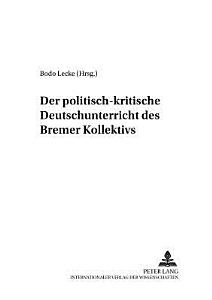 Der politisch kritische Deutschunterricht des Bremer Kollektivs PDF