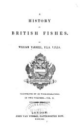 A history of British fishes: Volume 2